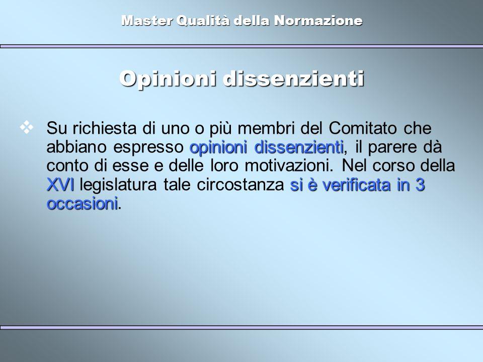 Master Qualità della Normazione Opinioni dissenzienti opinioni dissenzienti XVIsi è verificata in 3 occasioni Su richiesta di uno o più membri del Com