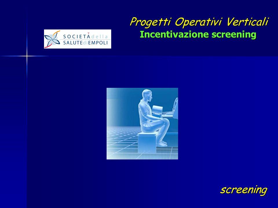Progetti Operativi Verticali Incentivazione screening screening