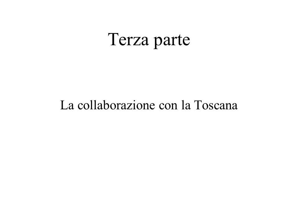 Terza parte La collaborazione con la Toscana