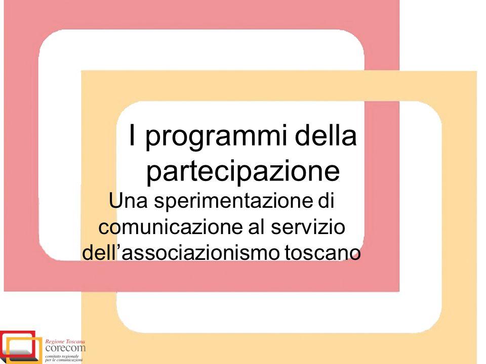 I programmi della partecipazione Una sperimentazione di comunicazione al servizio dellassociazionismo toscano
