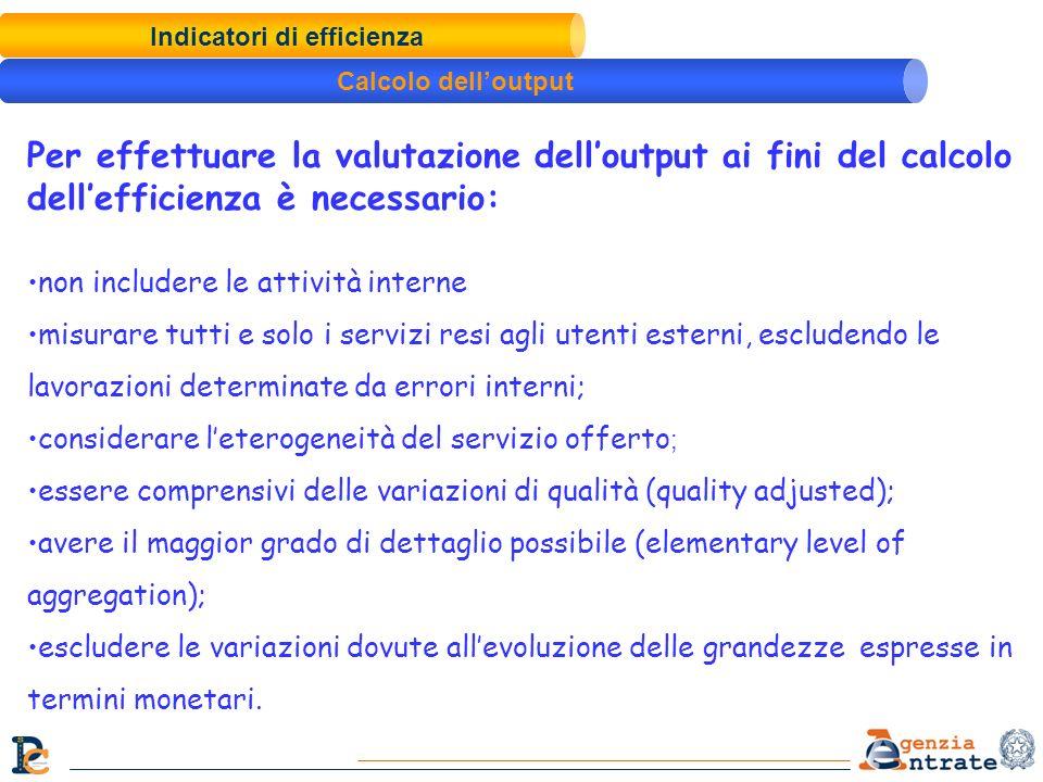 Per effettuare la valutazione delloutput ai fini del calcolo dellefficienza è necessario: non includere le attività interne misurare tutti e solo i se