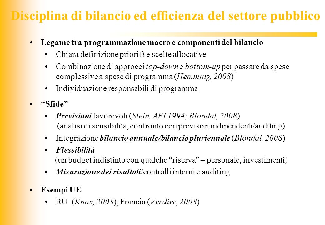 JIQ Disciplina di bilancio ed efficienza del settore pubblico Legame tra programmazione macro e componenti del bilancio Chiara definizione priorità e