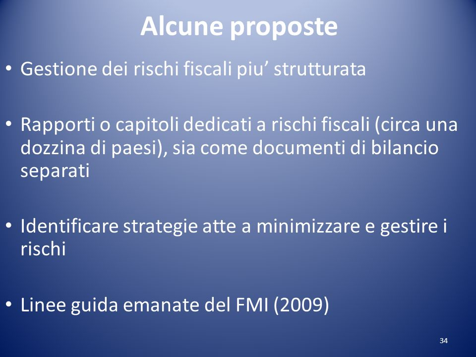 Alcune proposte Gestione dei rischi fiscali piu strutturata Rapporti o capitoli dedicati a rischi fiscali (circa una dozzina di paesi), sia come docum