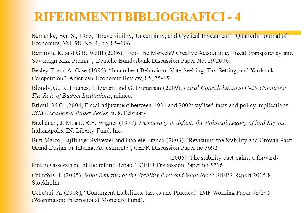 JIQ RIFERIMENTI BIBLIOGRAFICI - 4 Bernanke, Ben S., 1983, Irreversibility, Uncertainty, and Cyclical Investment, Quarterly Journal of Economics, Vol.