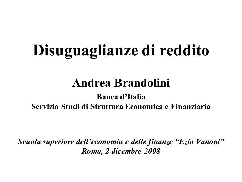 Andrea Brandolini Banca dItalia Servizio Studi di Struttura Economica e Finanziaria Scuola superiore delleconomia e delle finanze Ezio Vanoni Roma, 2