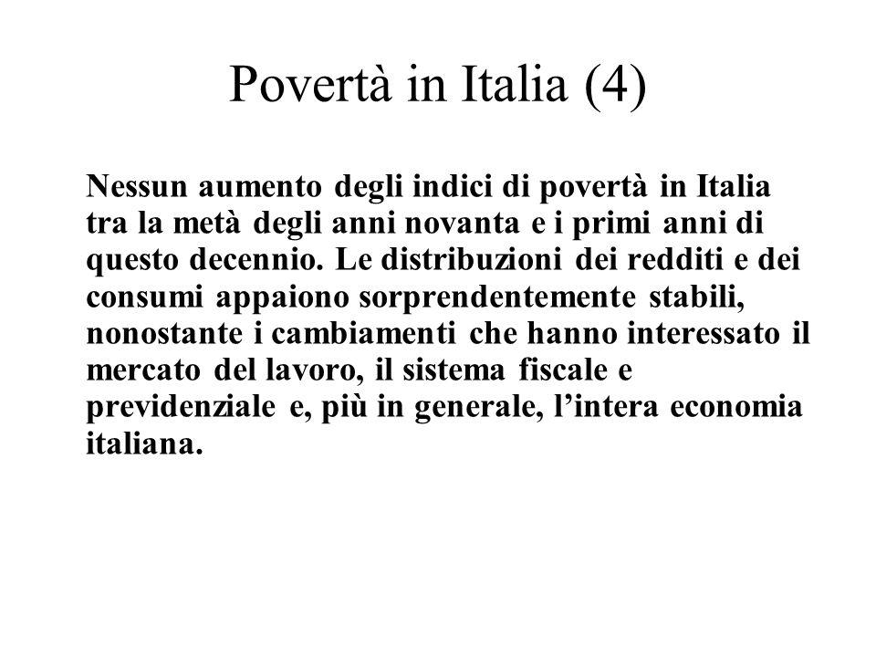 Povertà in Italia (4) Nessun aumento degli indici di povertà in Italia tra la metà degli anni novanta e i primi anni di questo decennio. Le distribuzi