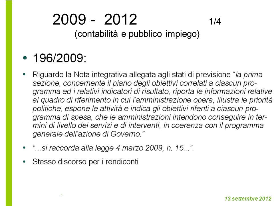 Roma 13 settembre 2012 Scuola superiore Economia e Finanza 2009 - 2012 1/4 (contabilità e pubblico impiego)