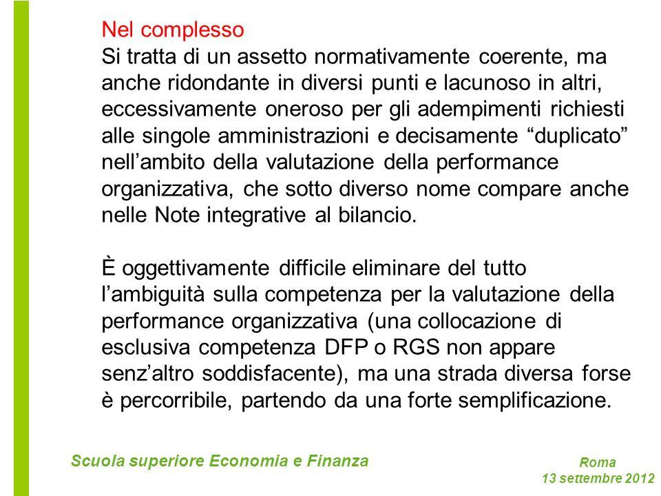 Roma 13 settembre 2012 Scuola superiore Economia e Finanza Nel complesso Si tratta di un assetto normativamente coerente, ma anche ridondante in diver