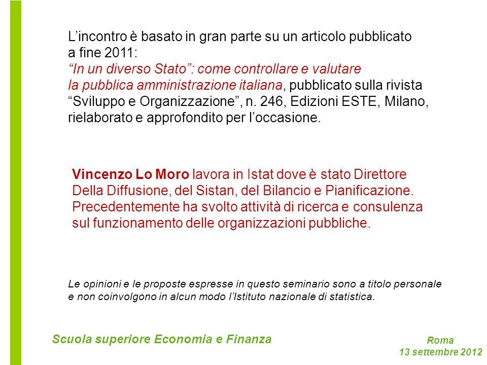 Roma 13 settembre 2012 Scuola superiore Economia e Finanza Lincontro è basato in gran parte su un articolo pubblicato a fine 2011: In un diverso Stato