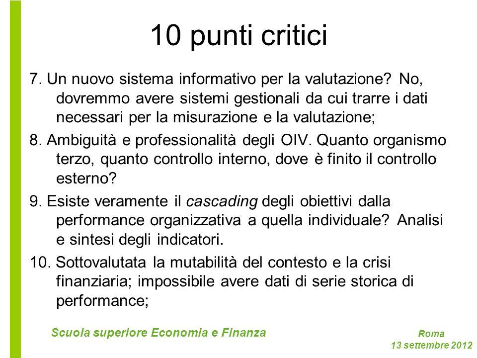 Roma 13 settembre 2012 Scuola superiore Economia e Finanza 10 punti critici 7. Un nuovo sistema informativo per la valutazione? No, dovremmo avere sis
