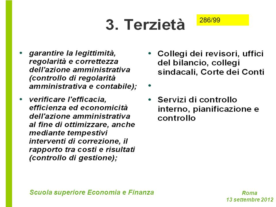 Roma 13 settembre 2012 Scuola superiore Economia e Finanza 286/99