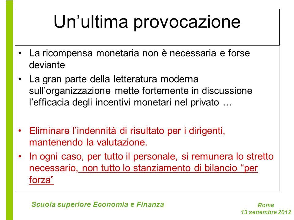 Roma 13 settembre 2012 Scuola superiore Economia e Finanza Unultima provocazione La ricompensa monetaria non è necessaria e forse deviante La gran par