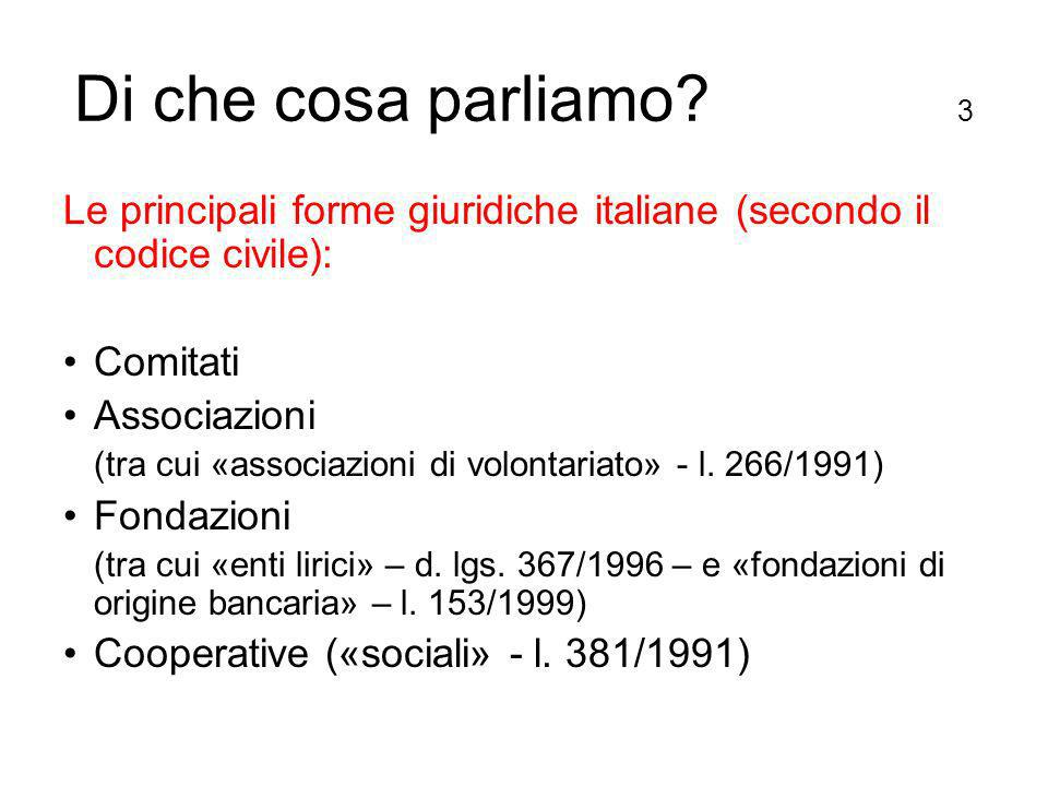 Di che cosa parliamo.4 Molta legislazione speciale: Associazioni di promozione sociale (l.