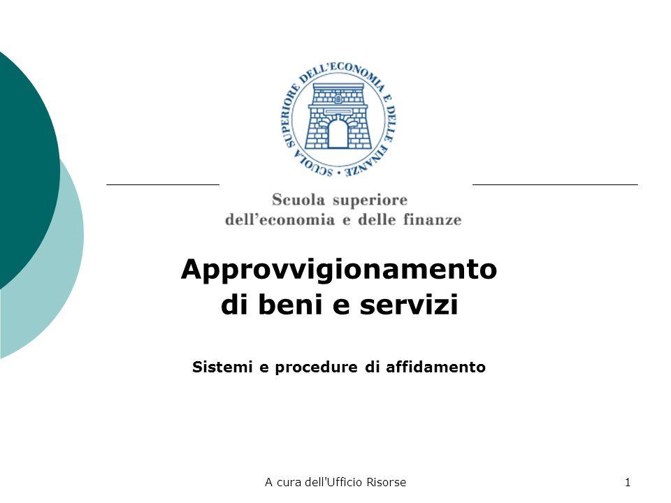 A cura dell Ufficio Risorse11 Procedure in economia (cottimo fiduciario) Per specifici beni e servizi ed entro determinati limiti di importo (comunque non superiori a 137.000 euro) individuati dalle singole amministrazioni.
