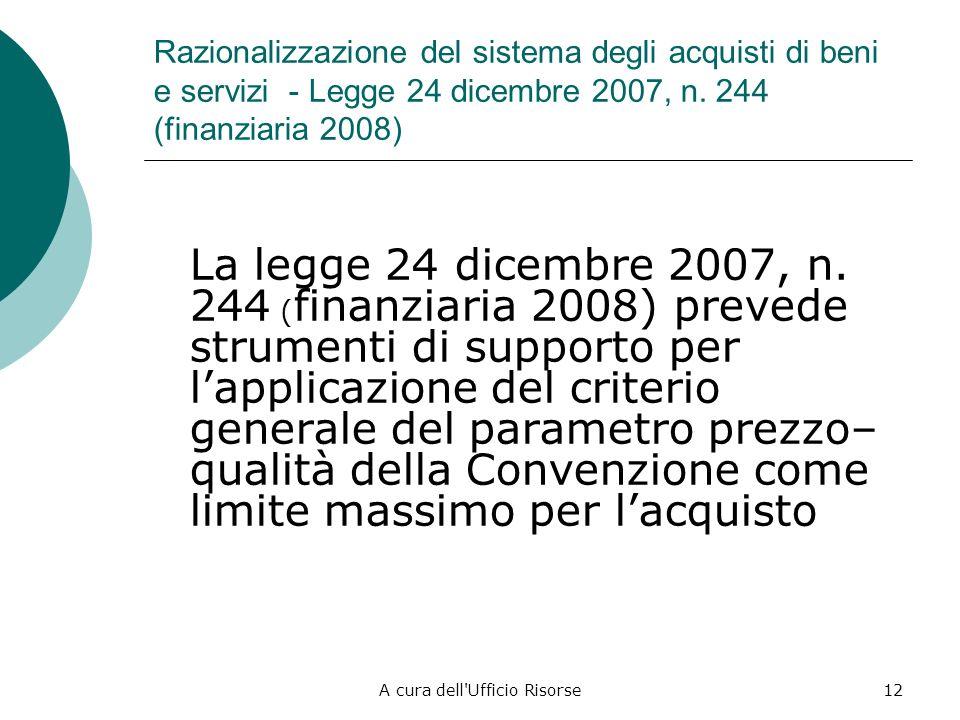 A cura dell'Ufficio Risorse11 Procedure in economia (cottimo fiduciario) Per specifici beni e servizi ed entro determinati limiti di importo (comunque