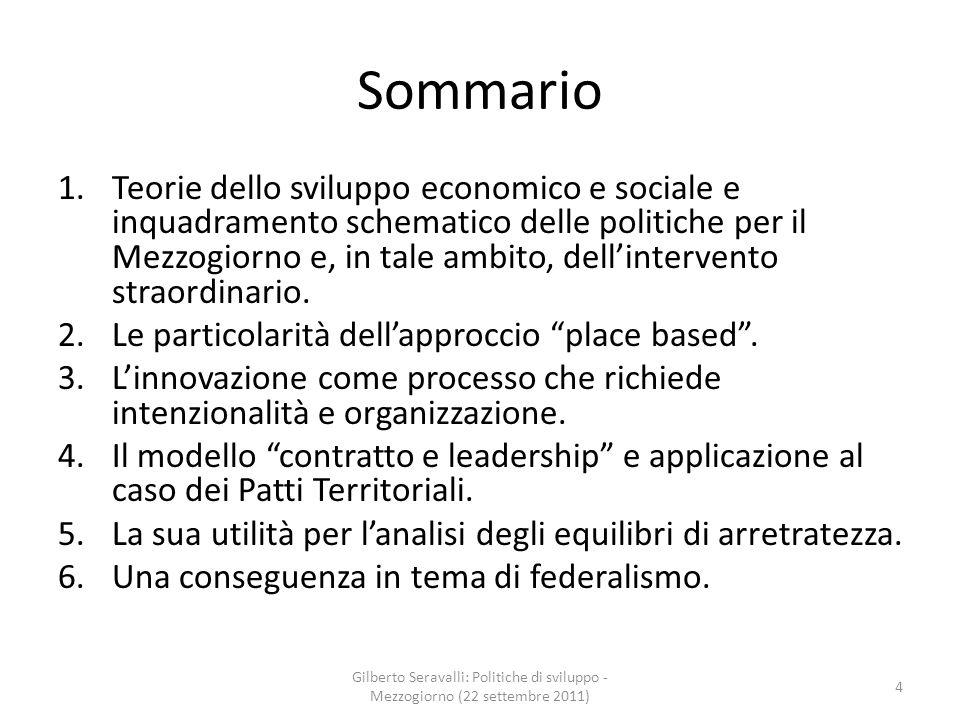 Sommario 1.Teorie dello sviluppo economico e sociale e inquadramento schematico delle politiche per il Mezzogiorno e, in tale ambito, dellintervento straordinario.