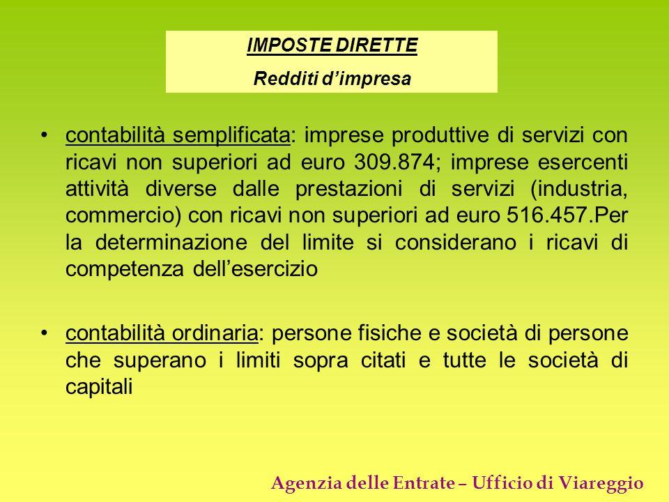 Agenzia delle Entrate – Ufficio di Viareggio contabilità semplificata: imprese produttive di servizi con ricavi non superiori ad euro 309.874; imprese