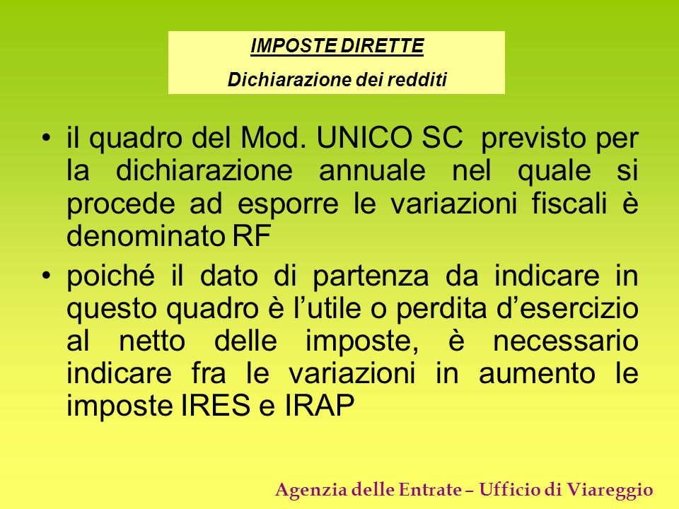 Agenzia delle Entrate – Ufficio di Viareggio il quadro del Mod. UNICO SC previsto per la dichiarazione annuale nel quale si procede ad esporre le vari
