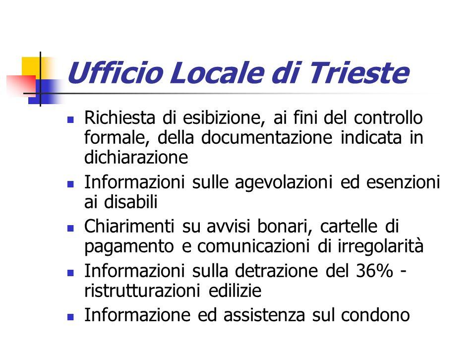 Ufficio Locale di Trieste Richiesta di esibizione, ai fini del controllo formale, della documentazione indicata in dichiarazione Informazioni sulle ag