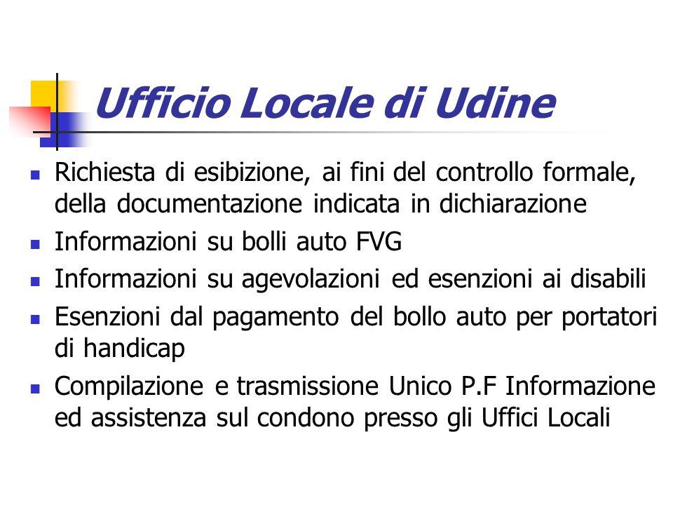 Ufficio Locale di Udine Richiesta di esibizione, ai fini del controllo formale, della documentazione indicata in dichiarazione Informazioni su bolli a