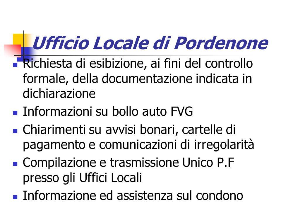 Ufficio Locale di Pordenone Richiesta di esibizione, ai fini del controllo formale, della documentazione indicata in dichiarazione Informazioni su bol