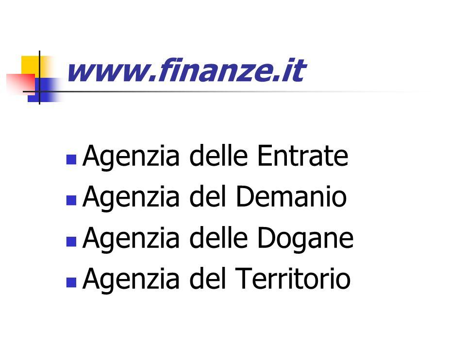 www.finanze.it Agenzia delle Entrate Agenzia del Demanio Agenzia delle Dogane Agenzia del Territorio