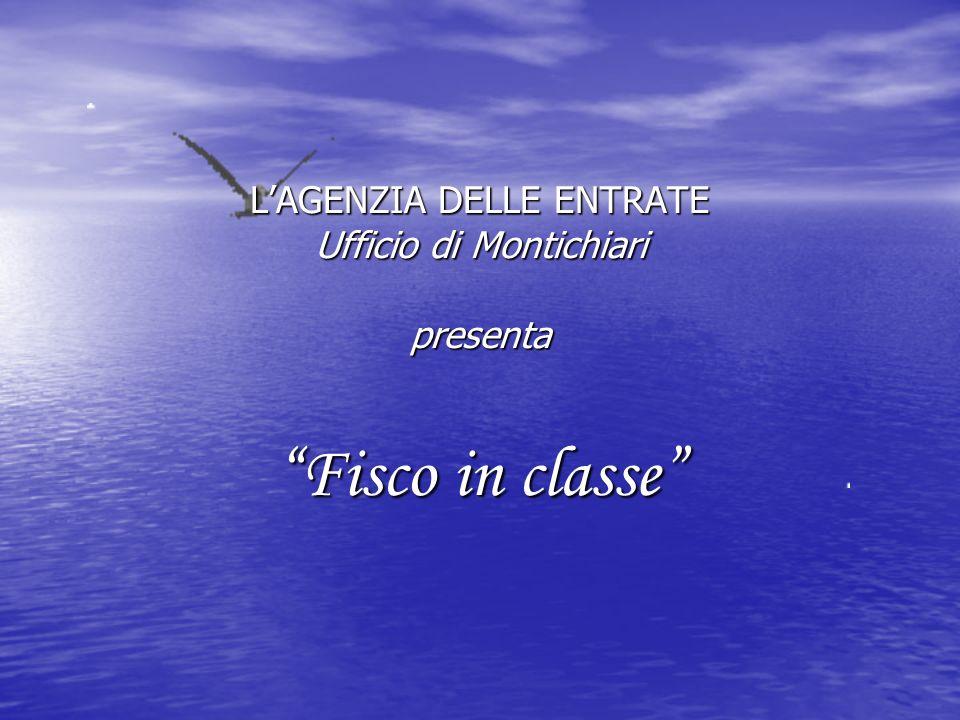 LAGENZIA DELLE ENTRATE Ufficio di Montichiari presenta Fisco in classe