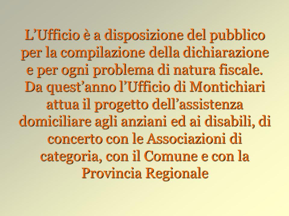 LUfficio è a disposizione del pubblico per la compilazione della dichiarazione e per ogni problema di natura fiscale.