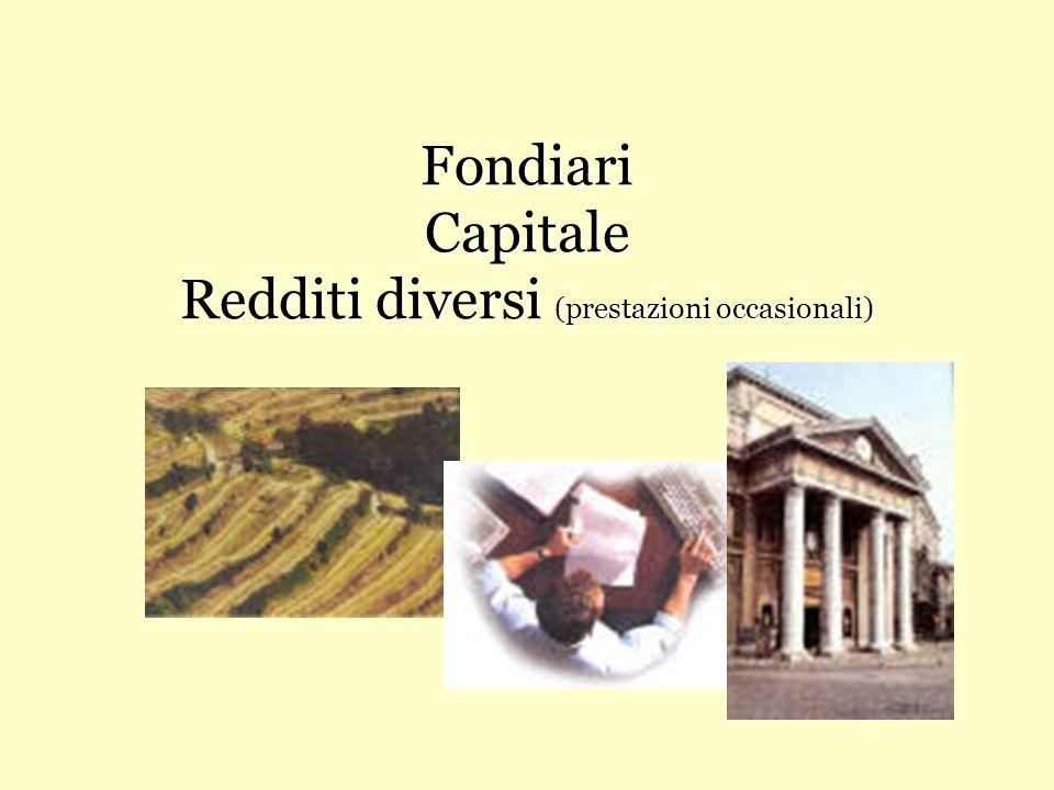 Fondiari Capitale Redditi diversi (prestazioni occasionali)