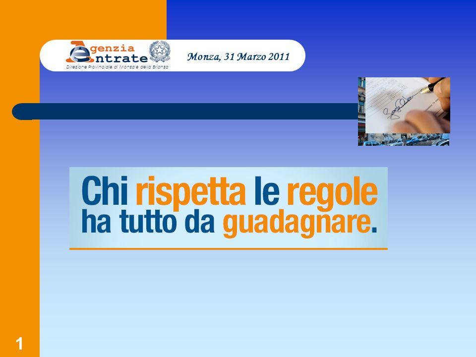 72 Monza, 31 Marzo 2011 Direzione Provinciale di Monza e della Brianza In alcuni casi i soggetti sono esonerati dall obbligo di emissione dello scontrino fiscale, perché assolvono gli obblighi fiscali attraverso altre modalità.