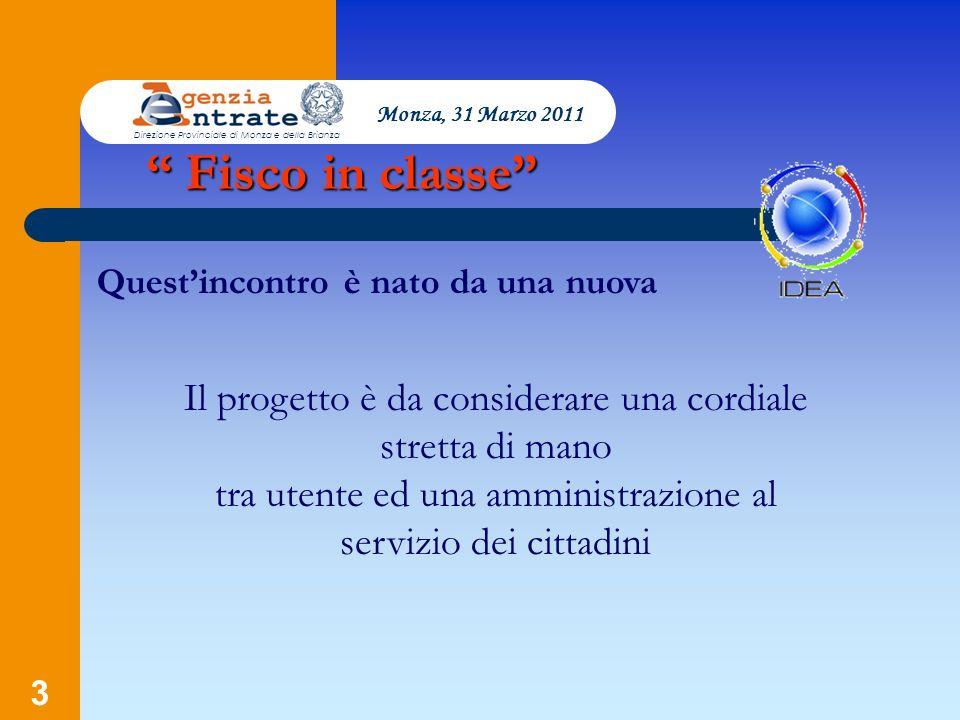 74 Monza, 31 Marzo 2011 Direzione Provinciale di Monza e della Brianza Tutto da guadagnare…