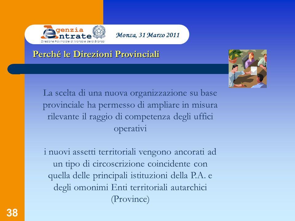 38 La scelta di una nuova organizzazione su base provinciale ha permesso di ampliare in misura rilevante il raggio di competenza degli uffici operativ