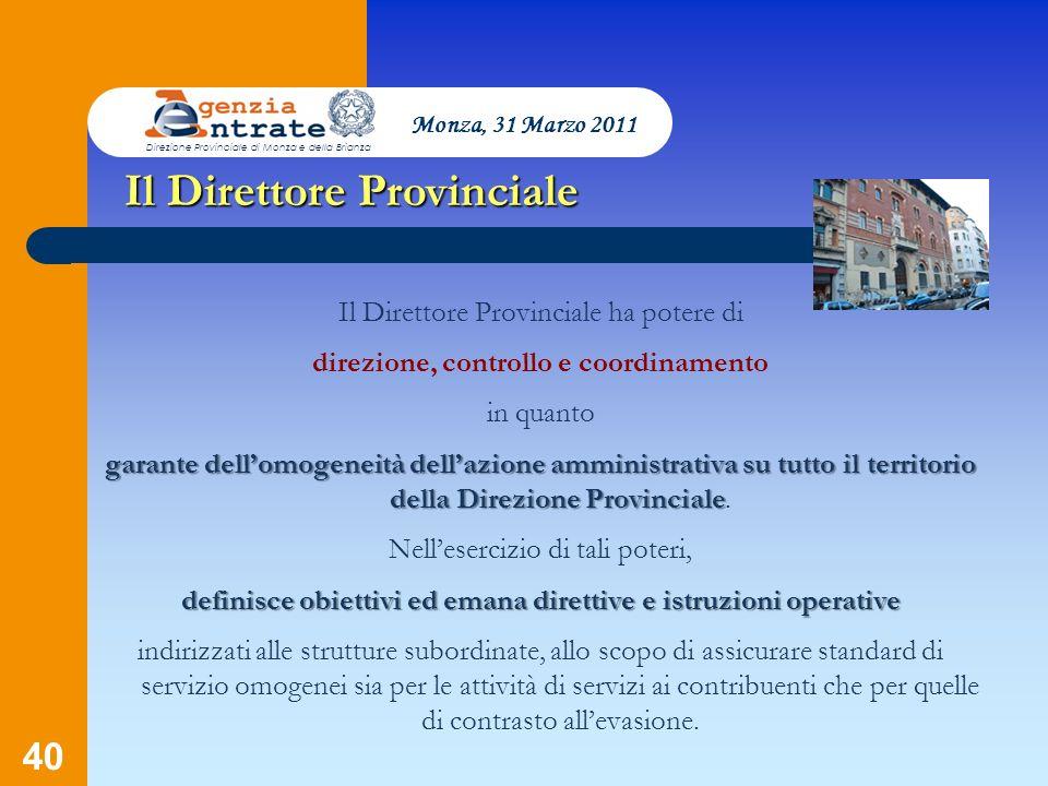 40 Il Direttore Provinciale Direzione Provinciale di Monza e della Brianza Monza, 31 Marzo 2011 Il Direttore Provinciale ha potere di direzione, contr