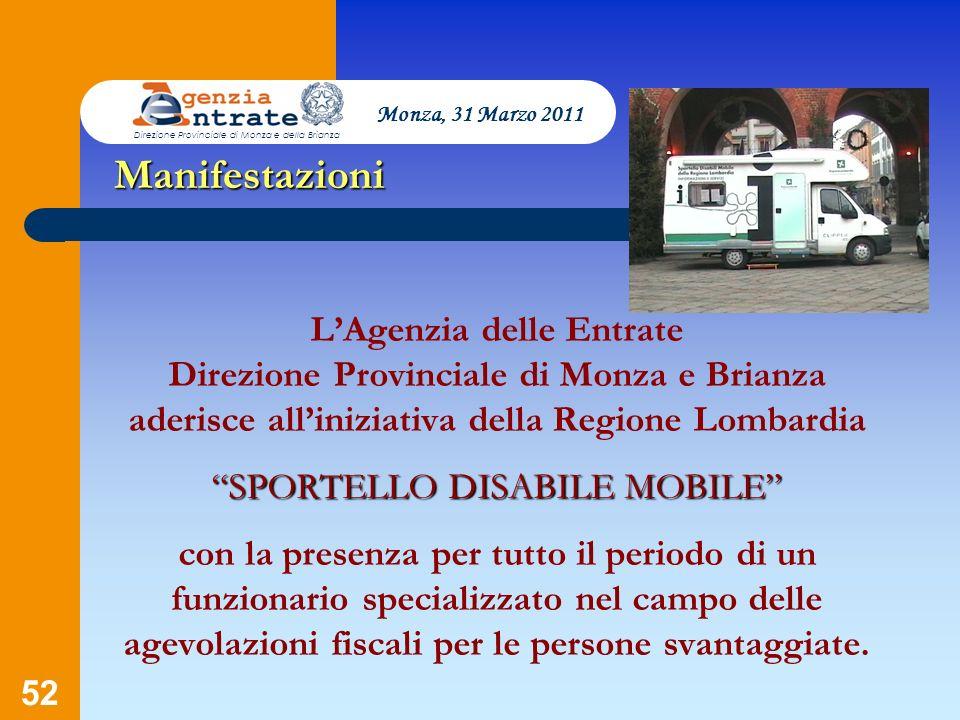 52 SPORTELLO DISABILE MOBILE LAgenzia delle Entrate Direzione Provinciale di Monza e Brianza aderisce alliniziativa della Regione Lombardia SPORTELLO