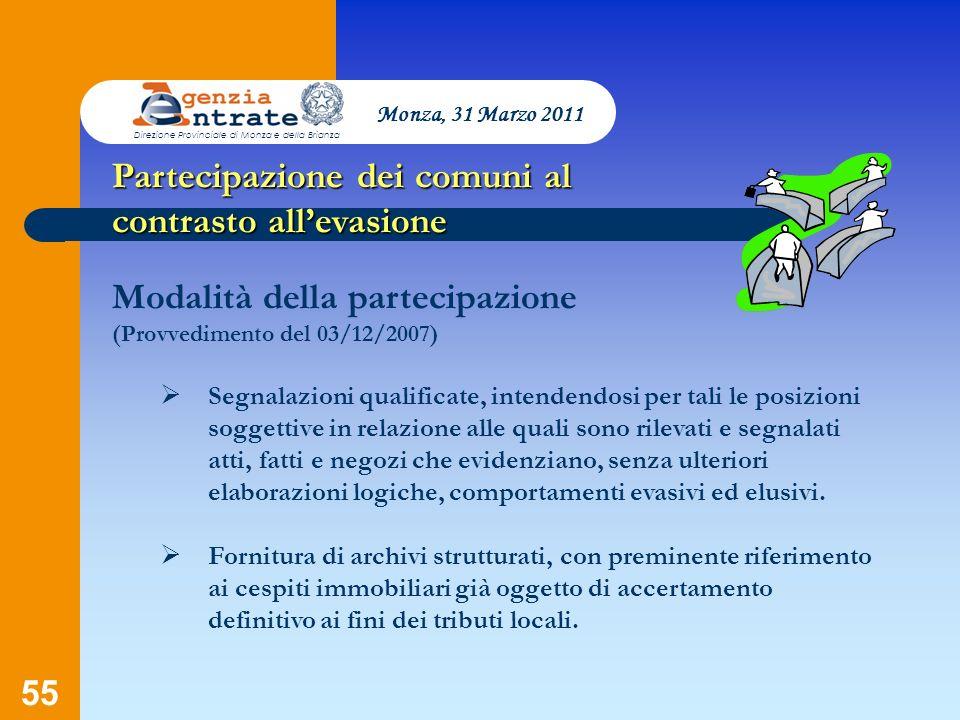 55 Presentazione a cura di Salvatore Pagano Partecipazione dei comuni al contrasto allevasione Modalità della partecipazione (Provvedimento del 03/12/