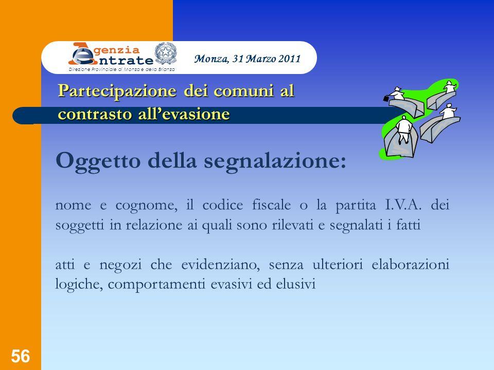 56 Presentazione a cura di Salvatore Pagano Partecipazione dei comuni al contrasto allevasione Oggetto della segnalazione: nome e cognome, il codice f