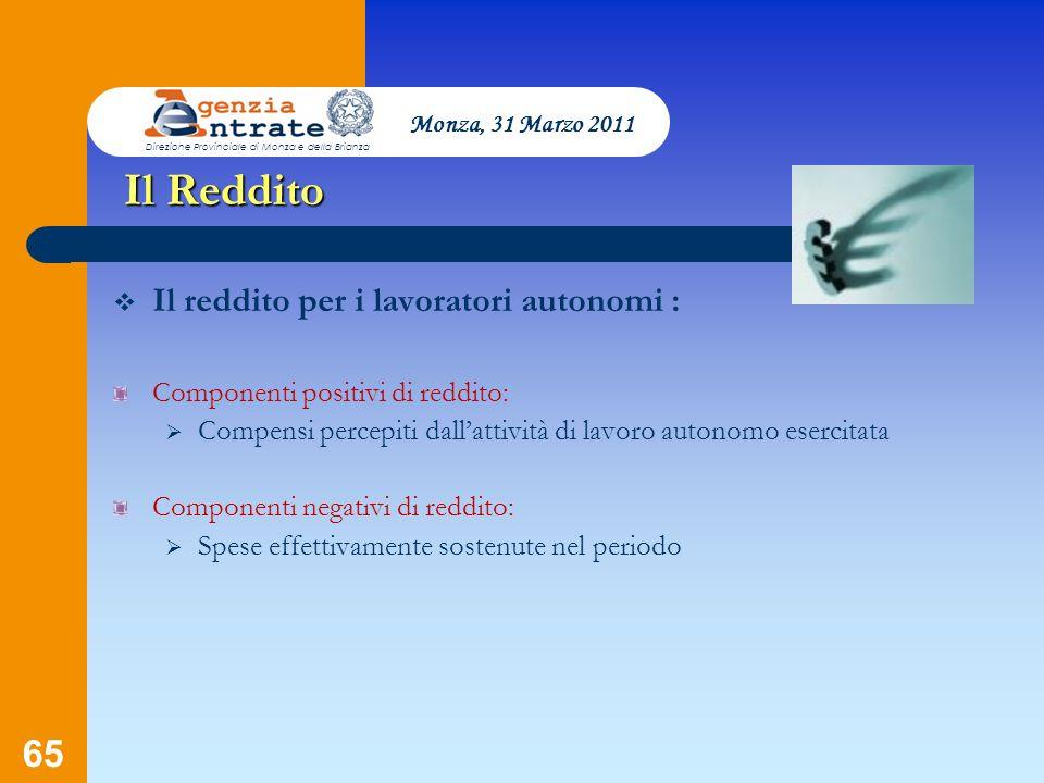 65 Presentazione a cura di Salvatore Pagano Il Reddito Componenti positivi di reddito: Compensi percepiti dallattività di lavoro autonomo esercitata C