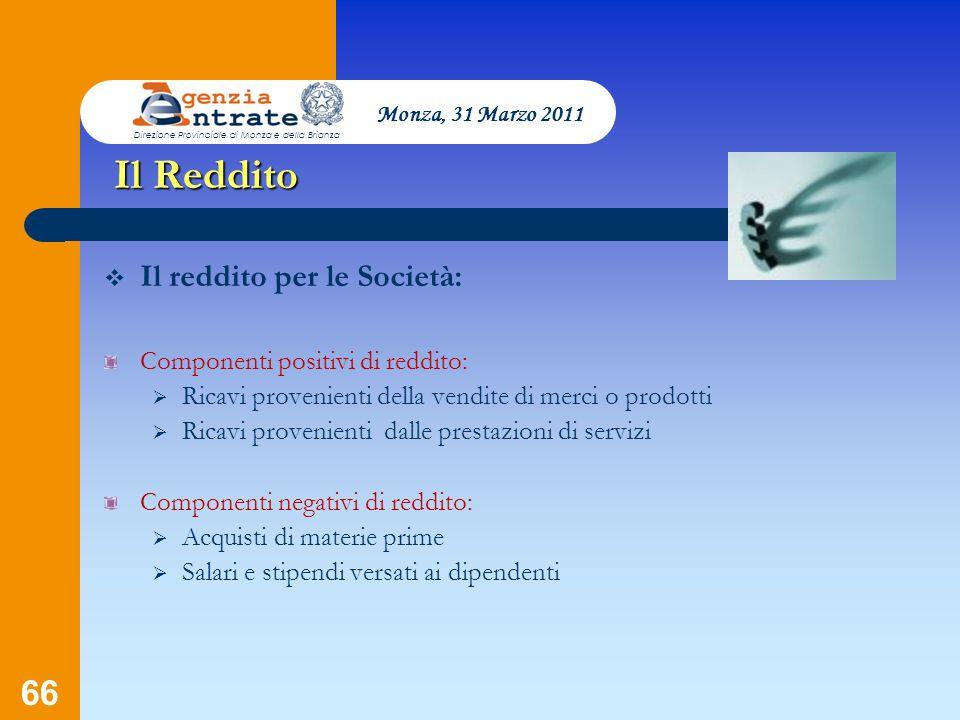 66 Presentazione a cura di Salvatore Pagano Il Reddito Componenti positivi di reddito: Ricavi provenienti della vendite di merci o prodotti Ricavi pro
