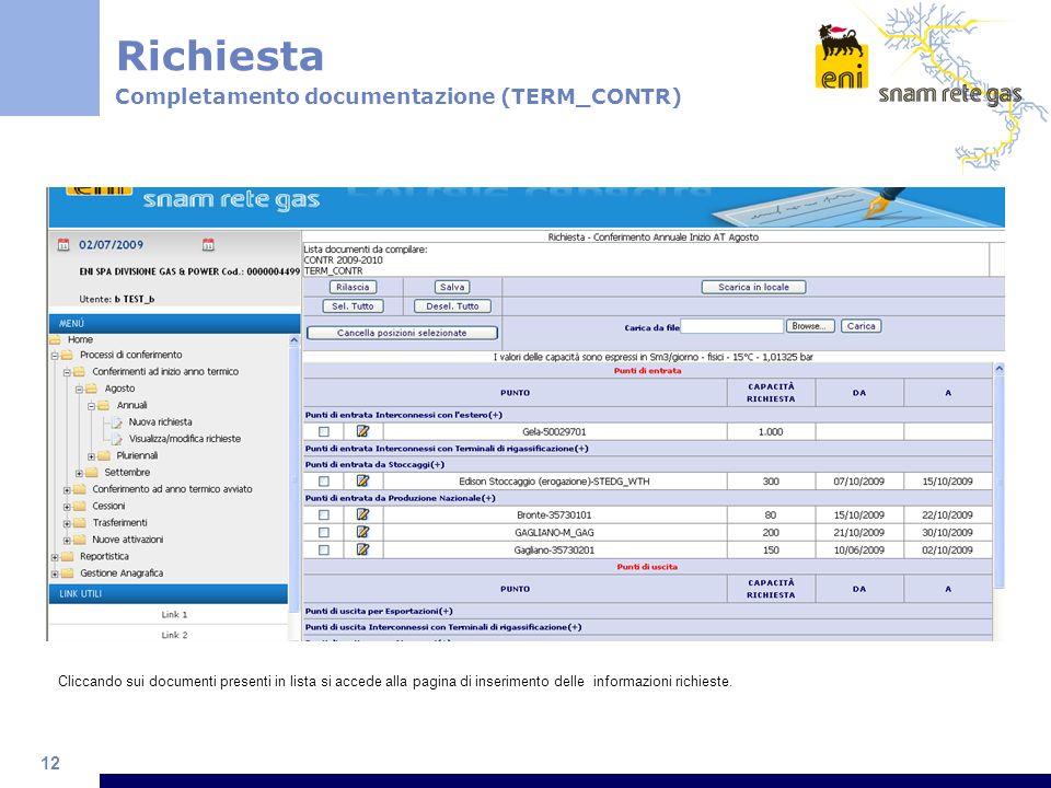 12 Cliccando sui documenti presenti in lista si accede alla pagina di inserimento delle informazioni richieste.