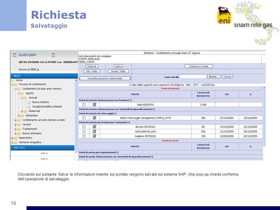 15 Cliccando sul pulsante Salva le informazioni inserite sul portale vengono salvate sul sistema SAP.