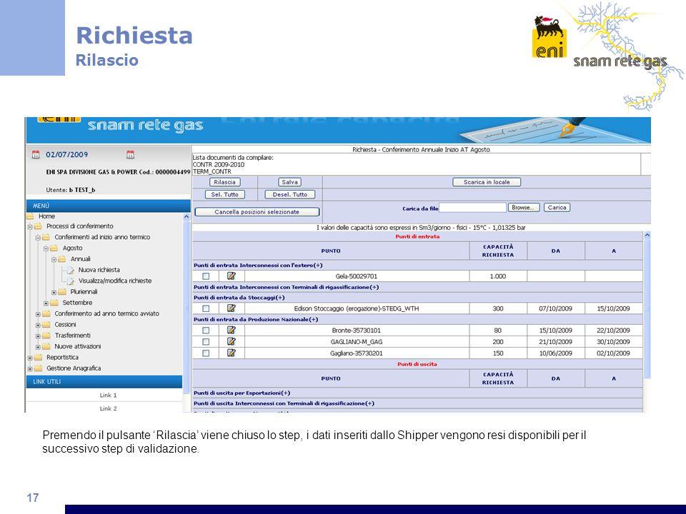 17 Premendo il pulsante Rilascia viene chiuso lo step, i dati inseriti dallo Shipper vengono resi disponibili per il successivo step di validazione.