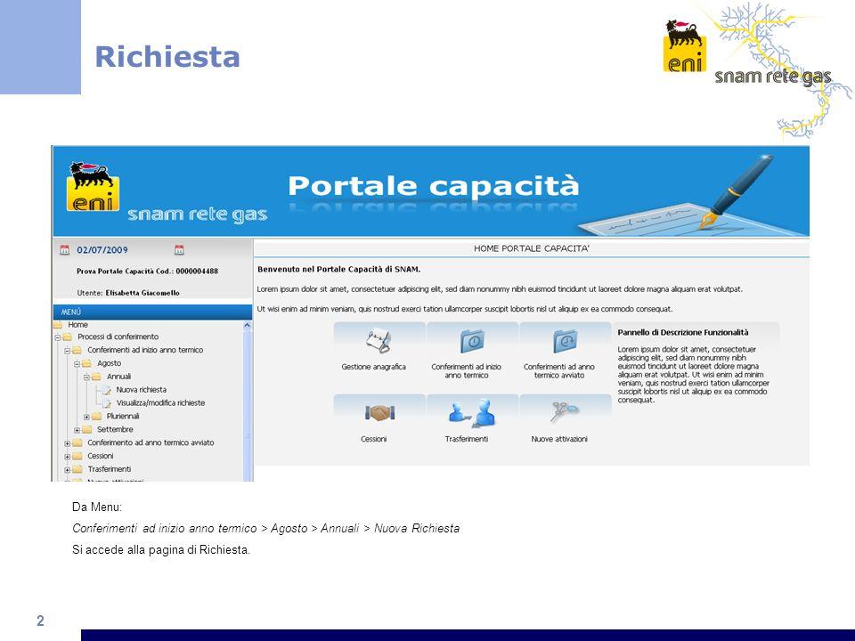 2 Richiesta Da Menu: Conferimenti ad inizio anno termico > Agosto > Annuali > Nuova Richiesta Si accede alla pagina di Richiesta.