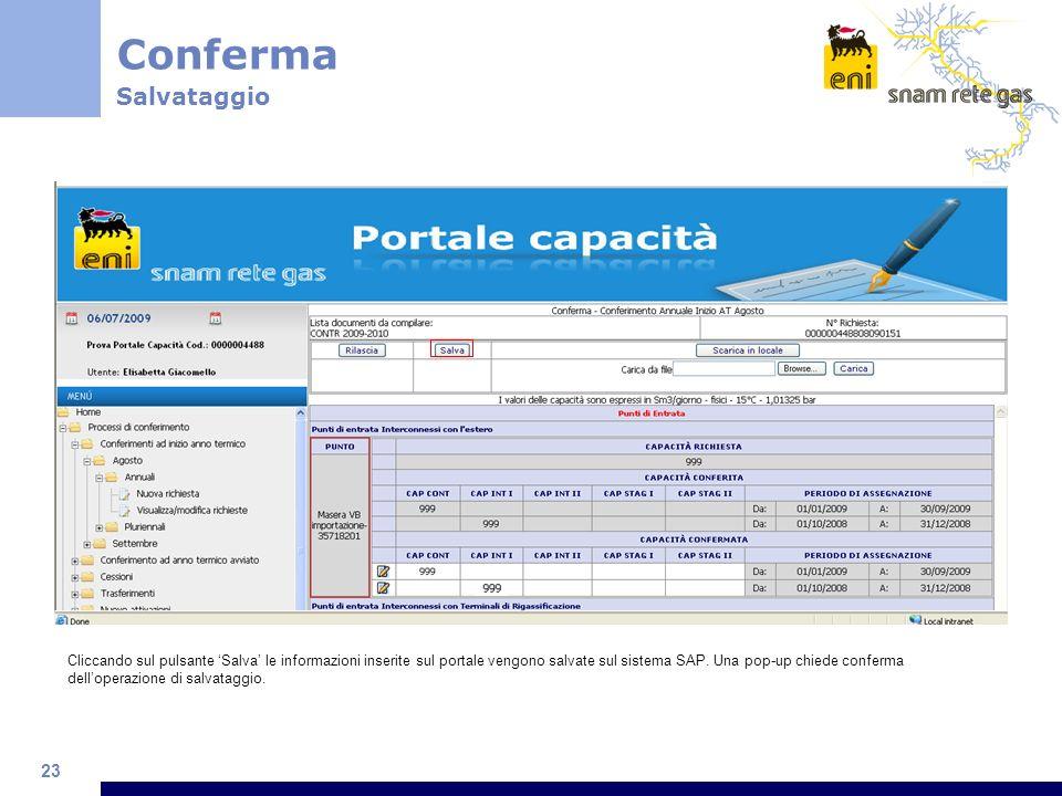 23 Conferma Salvataggio Cliccando sul pulsante Salva le informazioni inserite sul portale vengono salvate sul sistema SAP.