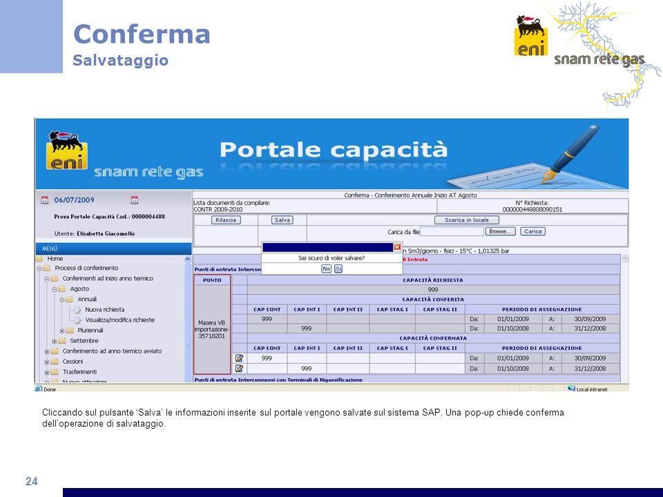 24 Cliccando sul pulsante Salva le informazioni inserite sul portale vengono salvate sul sistema SAP.