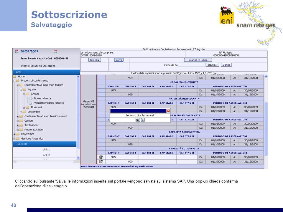40 Sottoscrizione Salvataggio Cliccando sul pulsante Salva le informazioni inserite sul portale vengono salvate sul sistema SAP.
