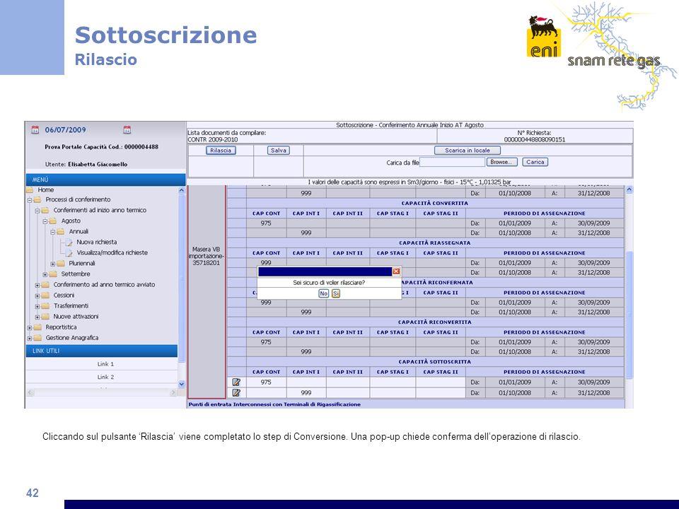 42 Sottoscrizione Rilascio Cliccando sul pulsante Rilascia viene completato lo step di Conversione.