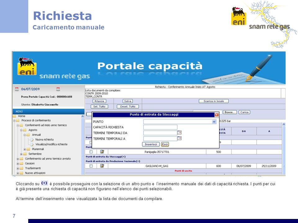 7 Cliccando su è possibile proseguire con la selezione di un altro punto e linserimento manuale dei dati di capacità richiesta.