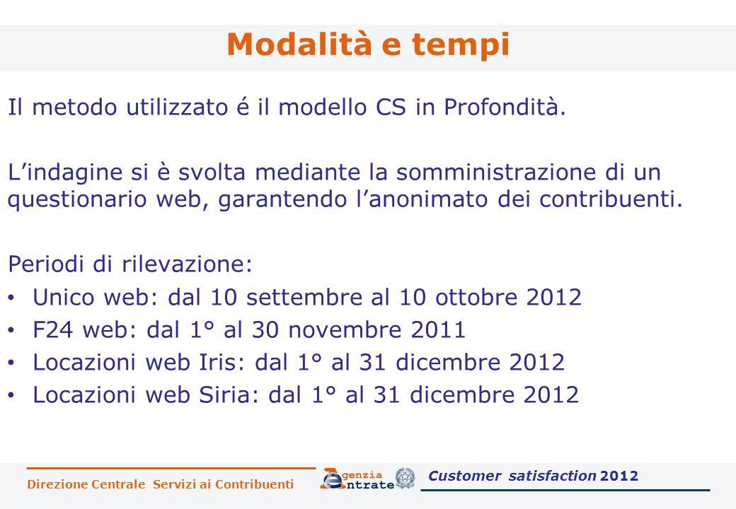 Direzione Centrale Servizi ai Contribuenti Modalità e tempi Il metodo utilizzato é il modello CS in Profondità.