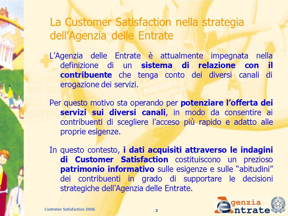 53 Customer Satisfaction 2006 Fisco on line: lindagine 2006 Lindagine 2006, alla sua seconda edizione, ha interessato i servizi erogati dallAgenzia delle Entrate attraverso Fisco on line.