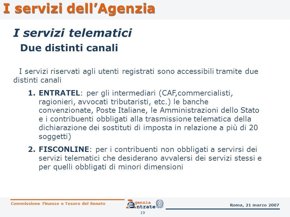 19 Due distinti canali I servizi riservati agli utenti registrati sono accessibili tramite due distinti canali 1.ENTRATEL: per gli intermediari (CAF,c
